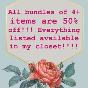 Bundles of 4+ items HALF OFF